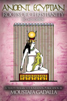 The Ancient Egyptian Roots of Christianity, 2nd ed.